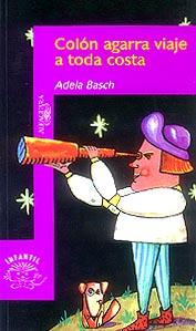 """Portada de """"Colón agarra viaje a toda costa"""", de Adela Basch"""