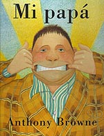 "Portada de ""Mi papá"", de Anthony Browne"